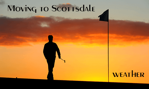 Moving to Scottsdale AZ - Weather - Featured